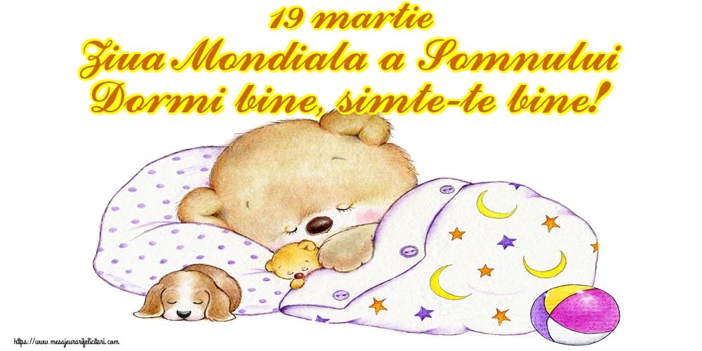 Felicitari de Ziua Somnului - 19 martie Ziua Mondiala a Somnului Dormi bine, simte-te bine!