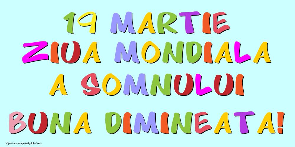 Felicitari de Ziua Somnului - 19 Martie Ziua Mondiala a Somnului Buna dimineata!