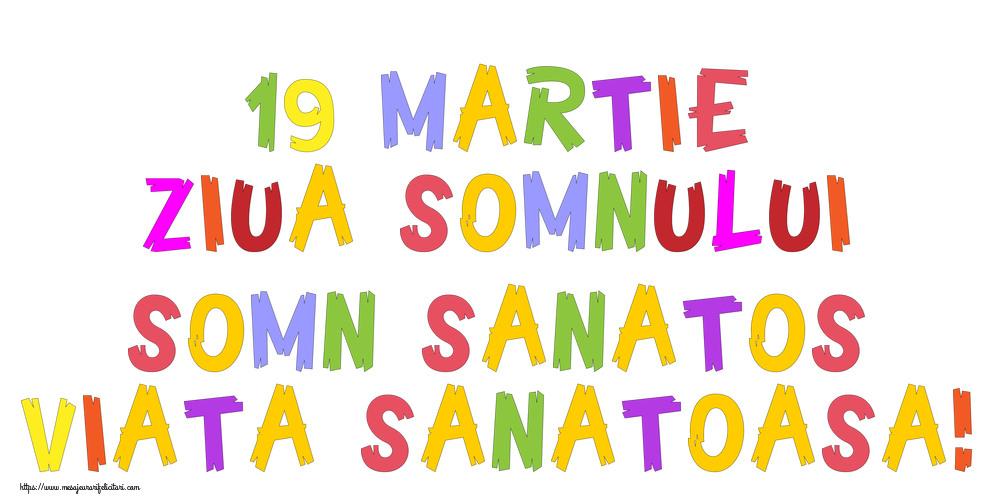 Felicitari de Ziua Somnului - 19 martie Ziua Somnului Somn sanatos, viata sanatoasa!
