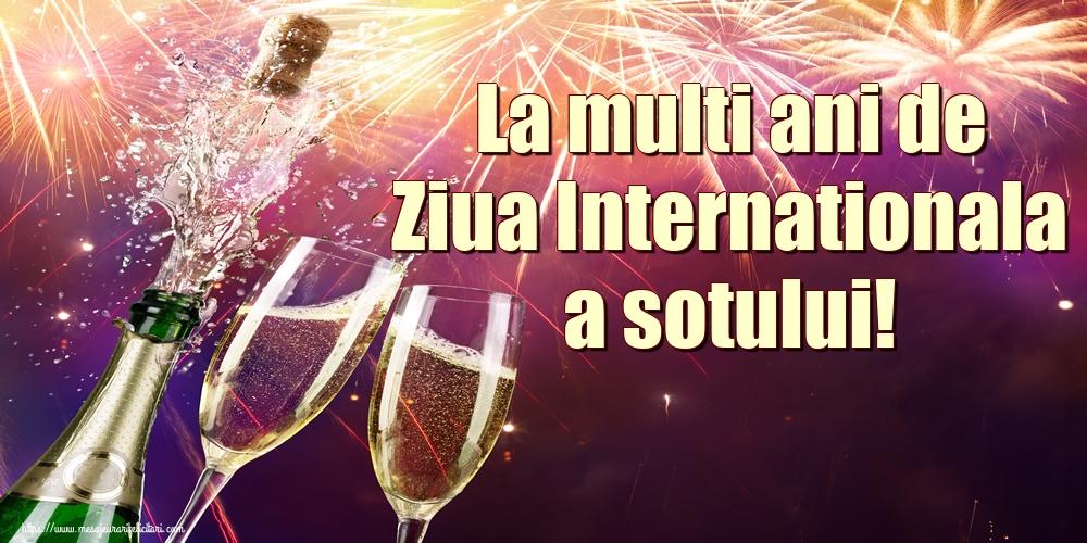 Felicitari de Ziua Sotului - La multi ani de Ziua Internationala a sotului!
