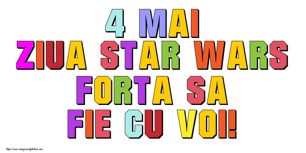 Felicitari de Ziua Star Wars - 4 Mai Ziua Star Wars Forta sa fie cu voi!