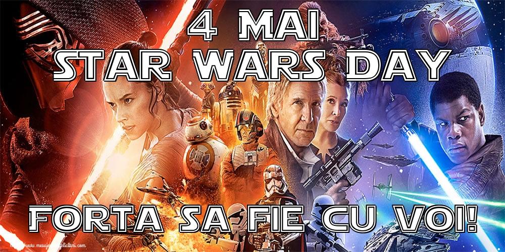 Felicitari de Ziua Star Wars - 4 Mai Star Wars Day Forta sa fie cu voi!