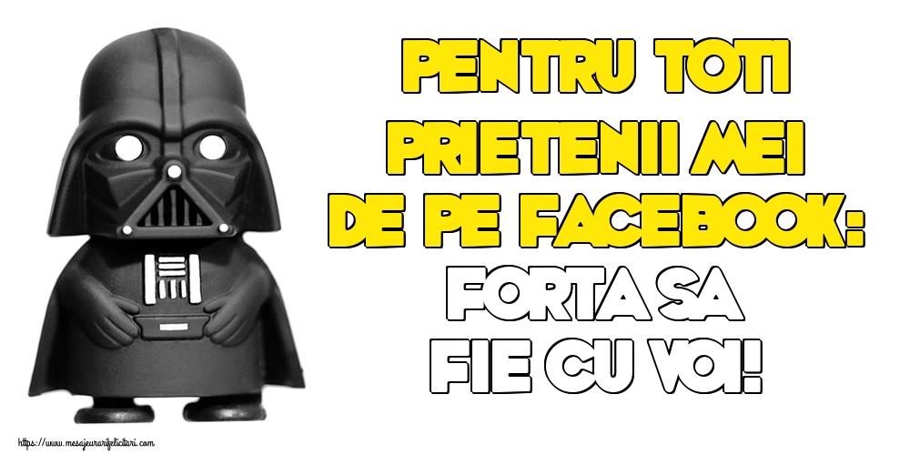 Felicitari de Ziua Star Wars - Pentru toti prietenii mei de pe facebook: Forta sa fie cu voi!