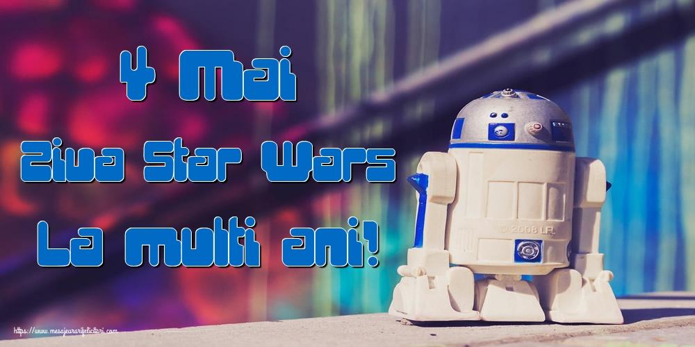 Felicitari de Ziua Star Wars - 4 Mai Ziua Star Wars La multi ani!