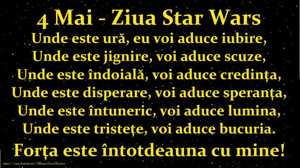 Felicitari de Ziua Star Wars - 4 Mai - Ziua Star Wars: Forţa este întotdeauna cu mine