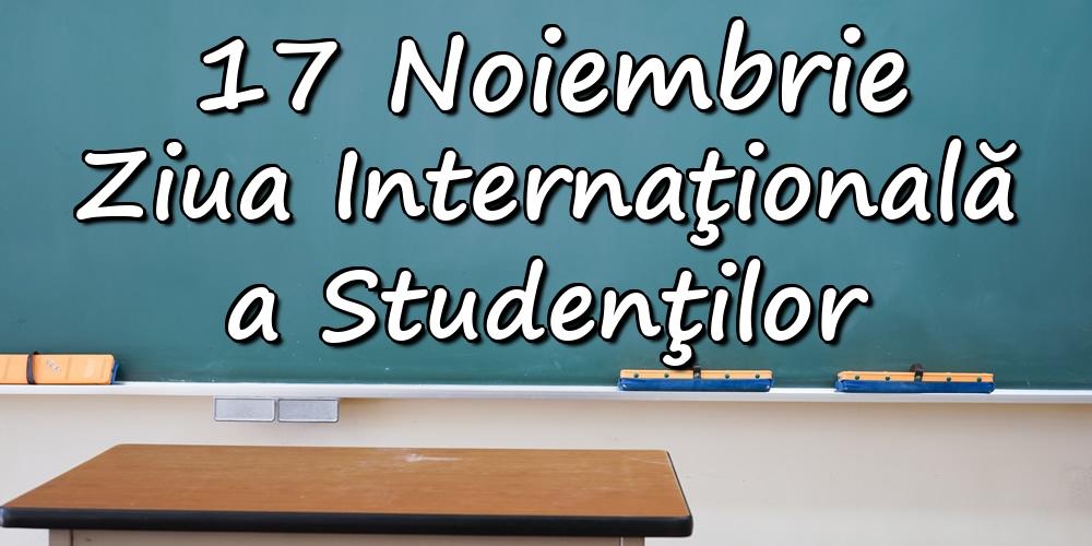 17 Noiembrie - Ziua Internaţională a Studenţilor