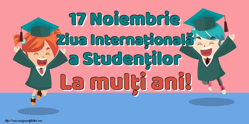 17 Noiembrie Ziua Internaţională a Studenţilor La mulți ani!