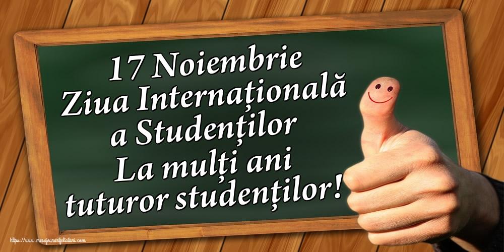 17 Noiembrie Ziua Internaţională a Studenţilor La mulți ani tuturor studenților!