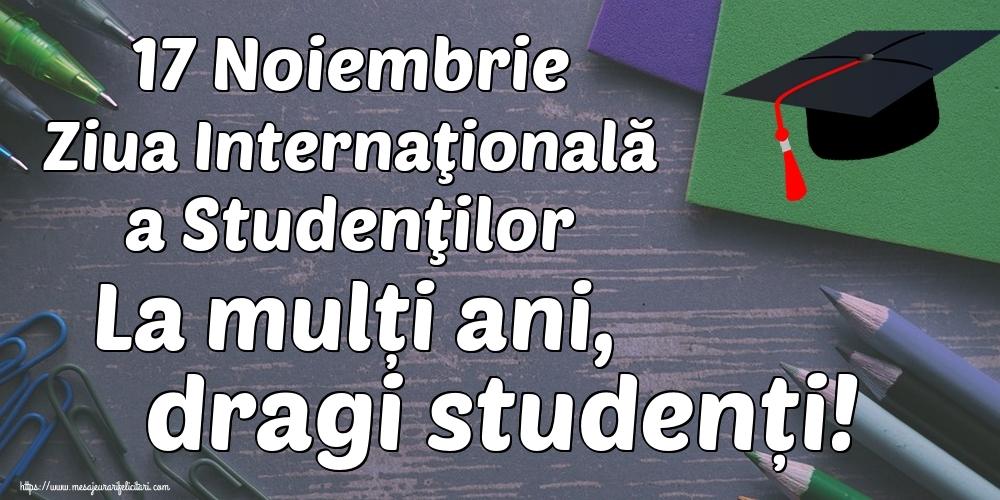 17 Noiembrie Ziua Internaţională a Studenţilor La mulți ani, dragi studenți!
