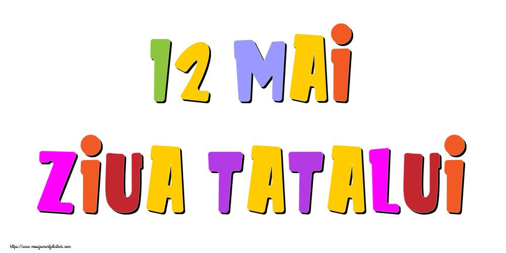 Felicitari de Ziua Tatalui - 12 Mai Ziua Tatalui - mesajeurarifelicitari.com