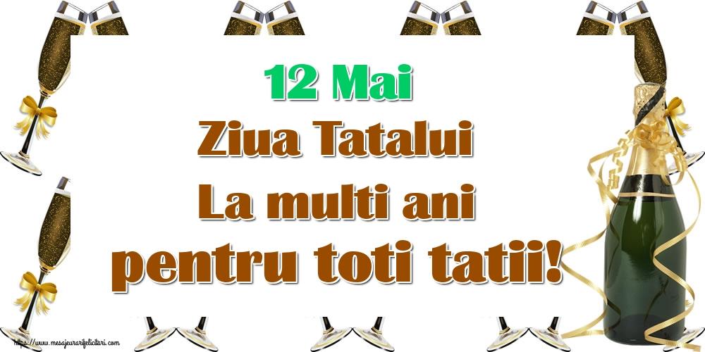 12 Mai Ziua Tatalui La multi ani pentru toti tatii!