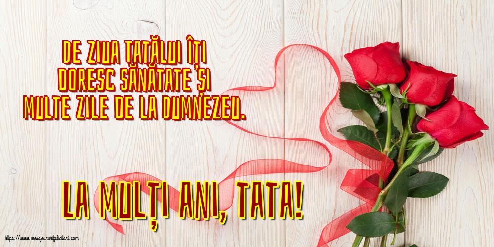 Felicitari de Ziua Tatalui - La mulți ani, tata! - mesajeurarifelicitari.com