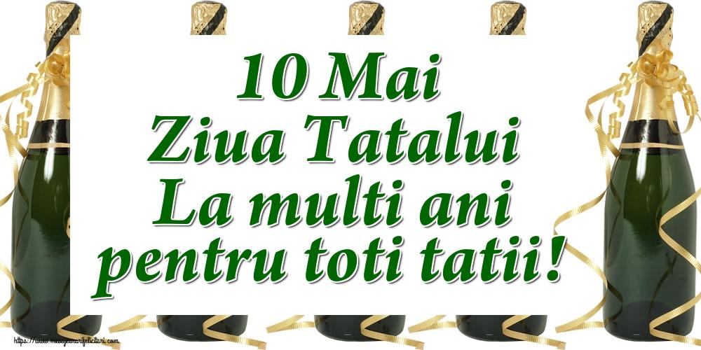 Felicitari de Ziua Tatalui - 10 Mai Ziua Tatalui La multi ani pentru toti tatii! - mesajeurarifelicitari.com
