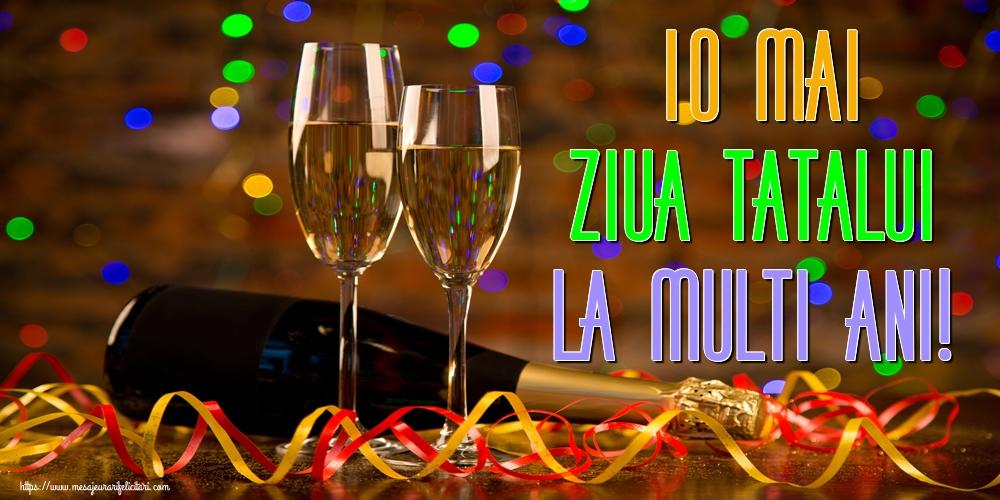Felicitari de Ziua Tatalui cu sampanie - 10 Mai Ziua Tatalui La multi ani!