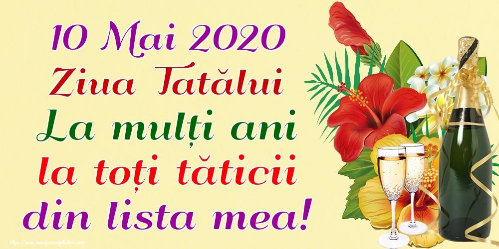 Felicitari de Ziua Tatalui - 10 Mai 2020 Ziua Tatălui La mulți ani la toți tăticii din lista mea!