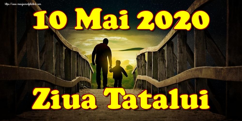 Felicitari de Ziua Tatalui - 10 Mai 2020 Ziua Tatalui
