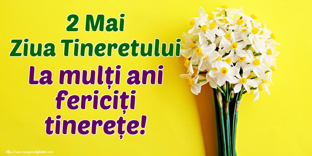 Felicitari de Ziua Tineretului - 2 Mai Ziua Tineretului La mulți ani fericiți tinerețe!