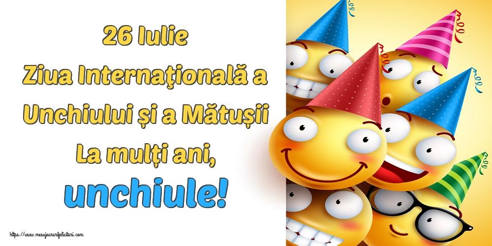 Felicitari de Ziua unchiului și a mătușii - 26 Iulie Ziua Internaţională a Unchiului și a Mătușii La mulți ani, unchiule!