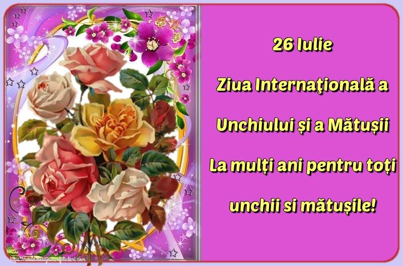 Felicitari de Ziua unchiului și a mătușii - 26 Iulie Ziua Internaţională a Unchiului și a Mătușii La mulți ani pentru toți unchii si mătușile!