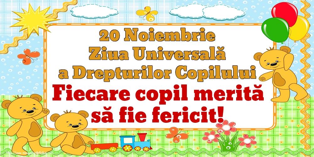 20 Noiembrie Ziua Universală a Drepturilor Copilului Fiecare copil merită să fie fericit!