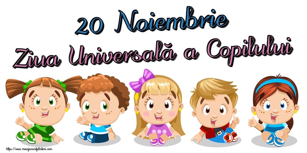Felicitari de Ziua Universală a Copilului - 20 Noiembrie Ziua Universală a Copilului - mesajeurarifelicitari.com