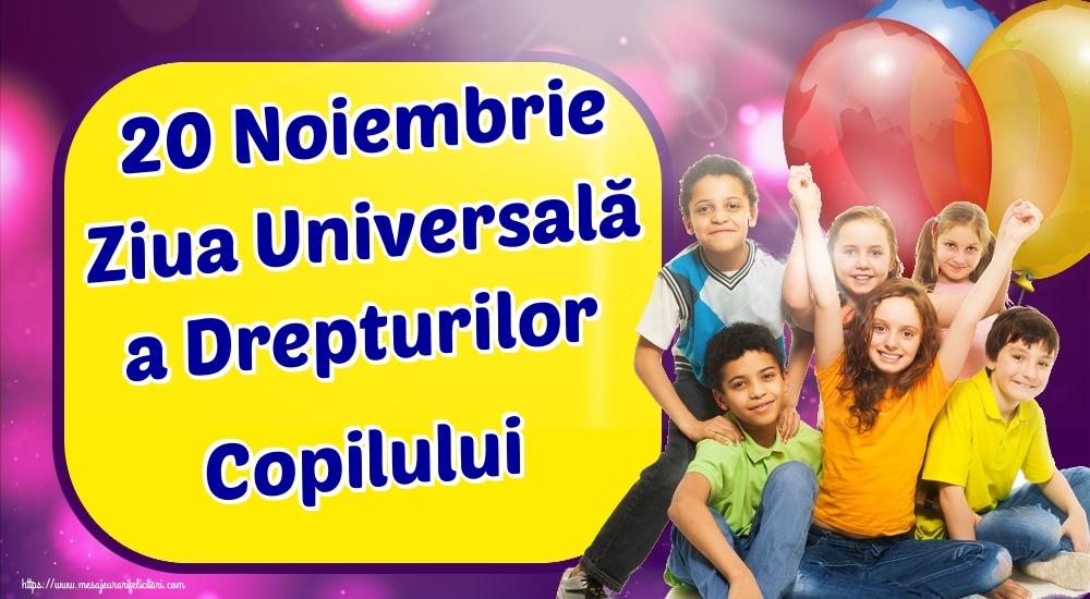 Felicitari de Ziua Universală a Copilului - 20 Noiembrie Ziua Universală a Drepturilor Copilului