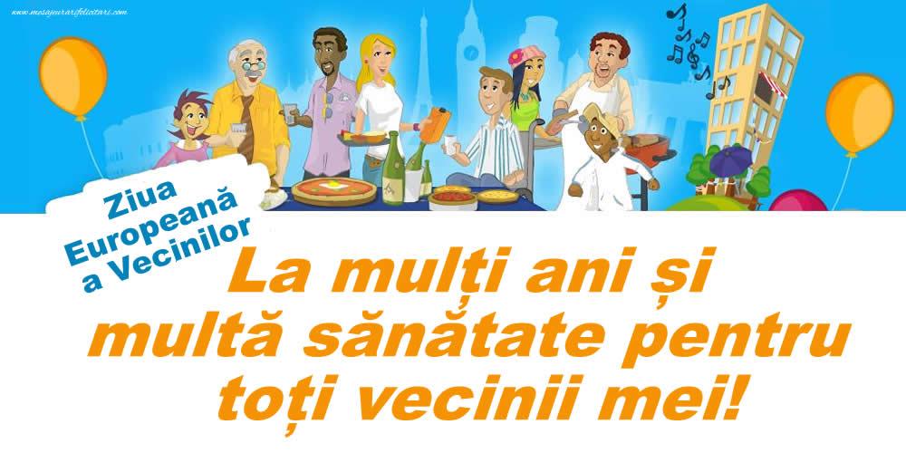 Ziua Vecinilor Ziua Europeană a Vecinilor - La mulți ani și multă sănătate pentru toți vecinii mei!