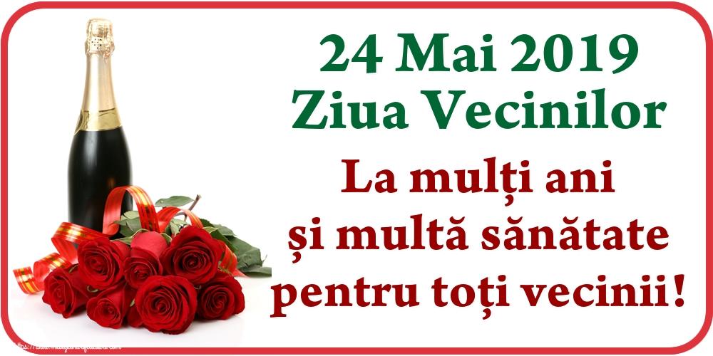 Ziua Vecinilor 24 Mai 2019 Ziua Vecinilor La mulți ani și multă sănătate pentru toți vecinii!