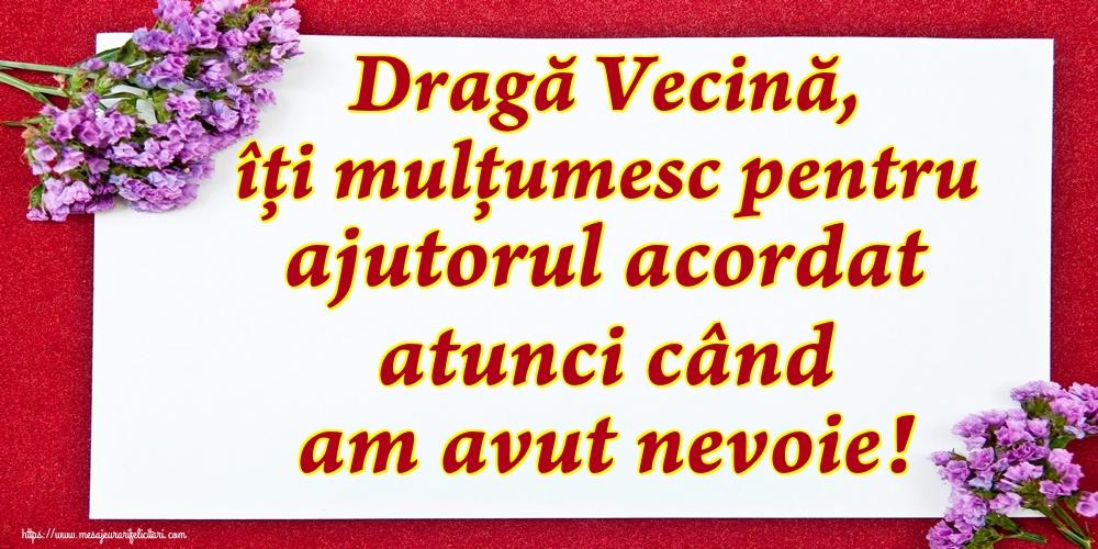 Cele mai apreciate felicitari de Ziua Vecinilor - Dragă Vecină, îți mulțumesc pentru ajutorul acordat atunci când am avut nevoie!