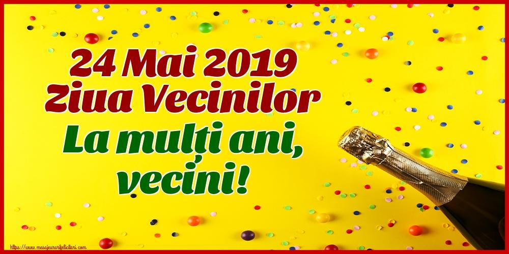 Ziua Vecinilor 24 Mai 2019 Ziua Vecinilor La mulți ani, vecini!