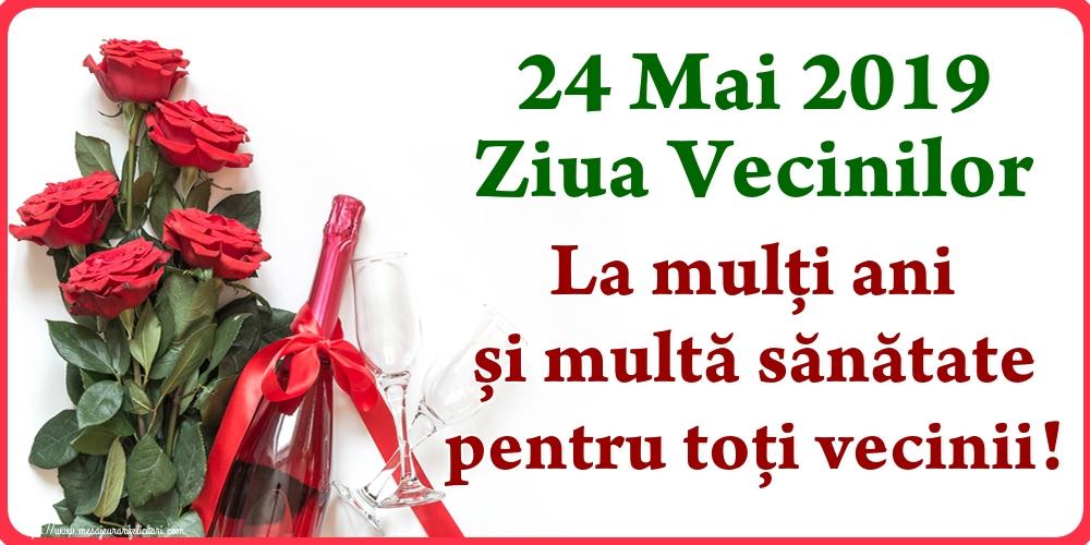 24 Mai 2019 Ziua Vecinilor La mulți ani și multă sănătate pentru toți vecinii!