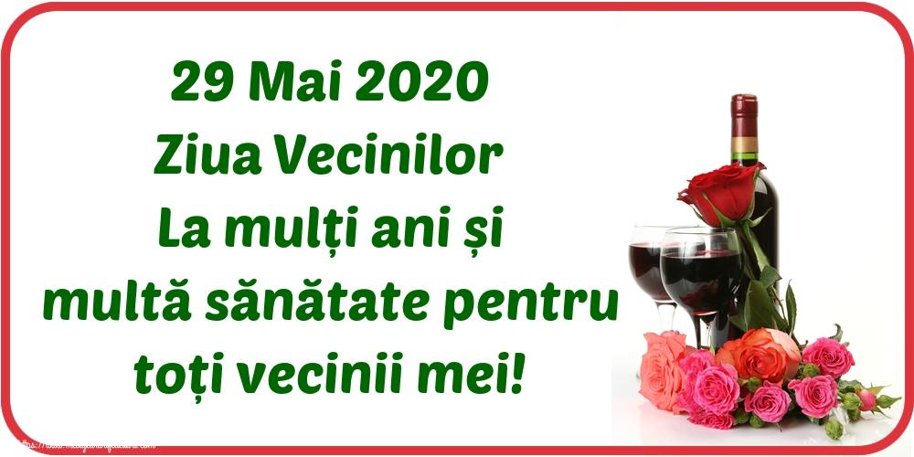 Ziua Vecinilor 29 Mai 2020 Ziua Vecinilor La mulți ani și multă sănătate pentru toți vecinii mei!