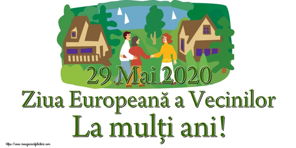Felicitari de Ziua Vecinilor - 29 Mai 2020 Ziua Europeană a Vecinilor La mulți ani!