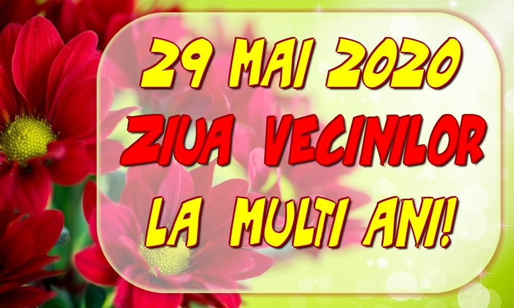 Felicitari de Ziua Vecinilor - 29 Mai 2020 Ziua Vecinilor La multi ani!
