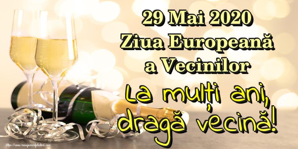 Felicitari de Ziua Vecinilor - 29 Mai 2020 Ziua Europeană a Vecinilor La mulţi ani, dragă vecină!