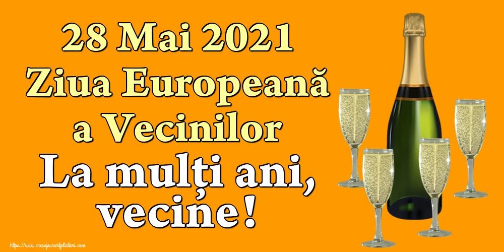 Cele mai apreciate felicitari de Ziua Vecinilor - 28 Mai 2021 Ziua Europeană a Vecinilor La mulţi ani, vecine!
