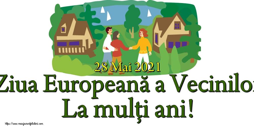 Felicitari de Ziua Vecinilor - 28 Mai 2021 Ziua Europeană a Vecinilor La mulți ani!