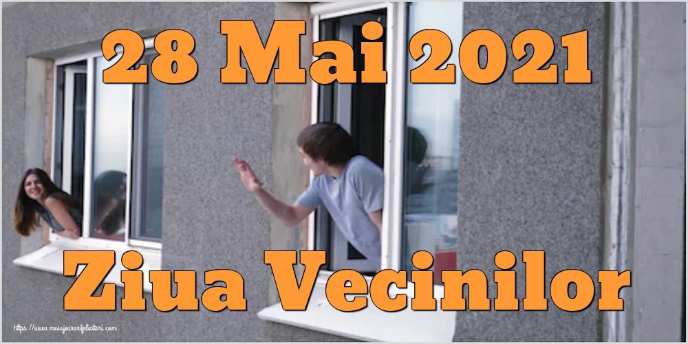 Felicitari de Ziua Vecinilor - 28 Mai 2021 Ziua Vecinilor