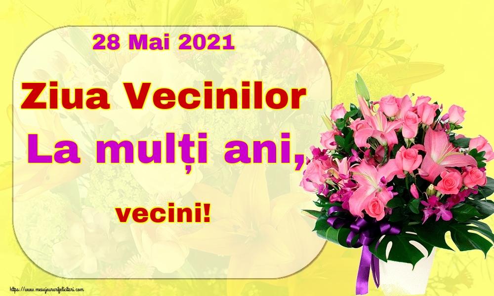 Felicitari de Ziua Vecinilor - 28 Mai 2021 Ziua Vecinilor La mulți ani, vecini!