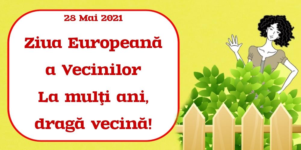 Felicitari de Ziua Vecinilor - 28 Mai 2021 Ziua Europeană a Vecinilor La mulţi ani, dragă vecină!