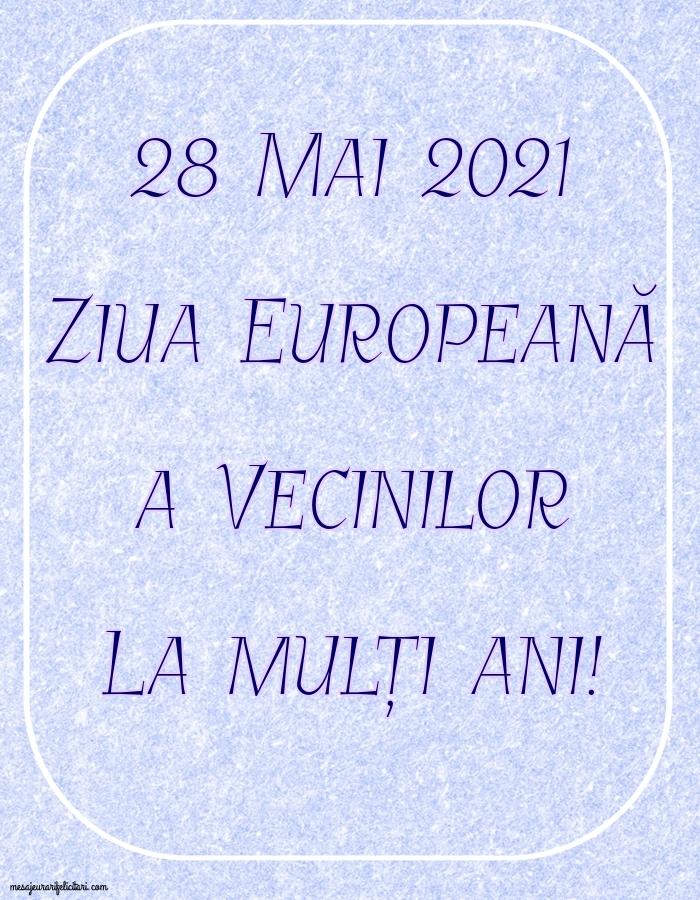 Felicitari de Ziua Vecinilor - 28 Mai 2021 Ziua Europeană a Vecinilor