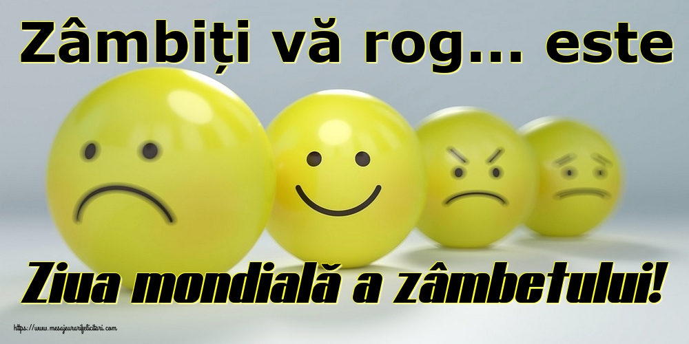 Felicitari de Ziua Zâmbetului - Zâmbiți vă rog... este Ziua mondială a zâmbetului! - mesajeurarifelicitari.com