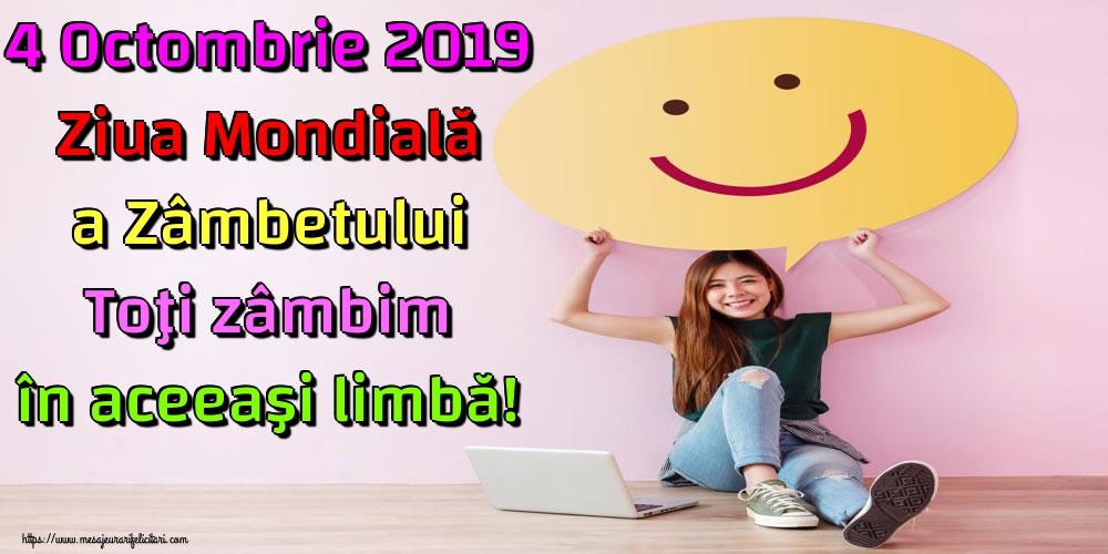 Felicitari de Ziua Zâmbetului - 4 Octombrie 2019 Ziua Mondială a Zâmbetului Toţi zâmbim în aceeaşi limbă!