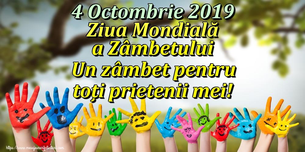 Felicitari de Ziua Zâmbetului - 4 Octombrie 2019 Ziua Mondială a Zâmbetului Un zâmbet pentru toți prietenii mei!