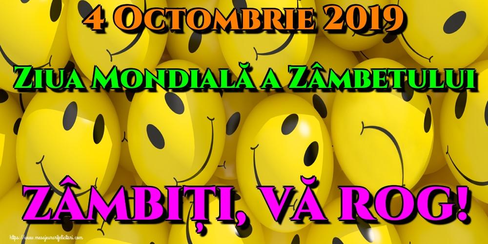 Felicitari de Ziua Zâmbetului - 4 Octombrie 2019 Ziua Mondială a Zâmbetului ZÂMBIȚI, VĂ ROG!