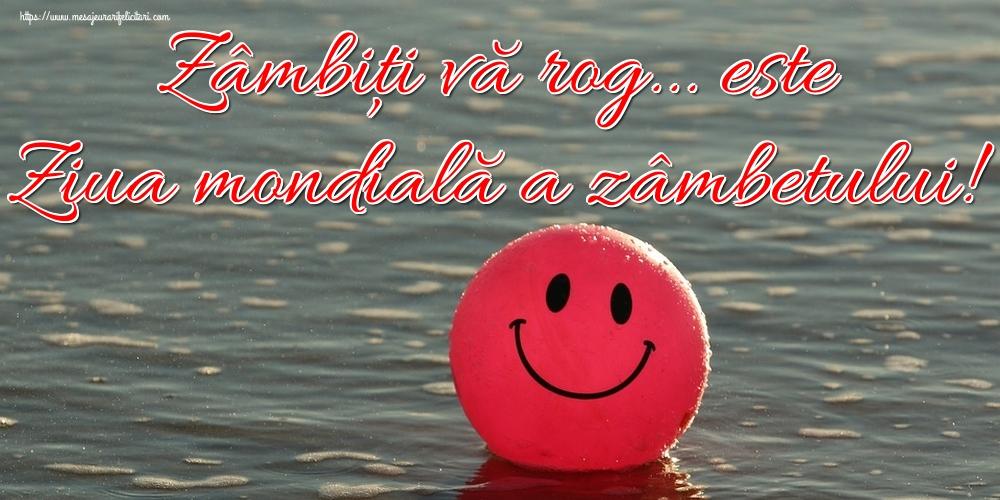 Felicitari de Ziua Zâmbetului - Zâmbiți vă rog... este Ziua mondială a zâmbetului!