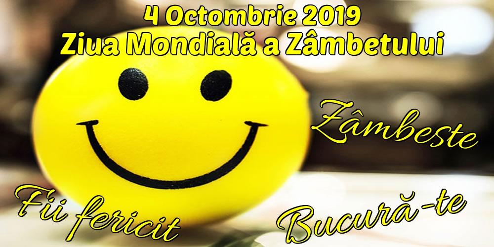 Felicitari de Ziua Zâmbetului - 4 Octombrie 2019 Ziua Mondială a Zâmbetului Zâmbeste Bucură-te Fii fericit