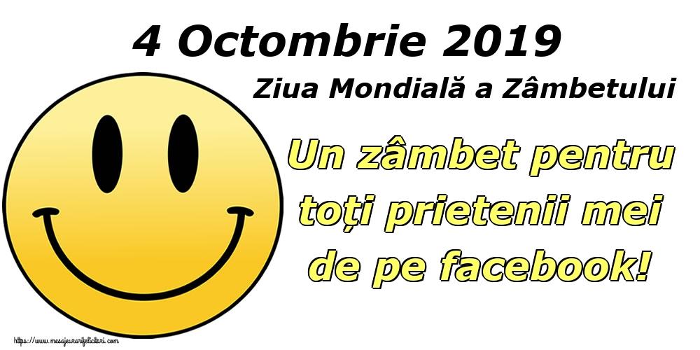 4 Octombrie 2019 Ziua Mondială a Zâmbetului Un zâmbet pentru toți prietenii mei de pe facebook!