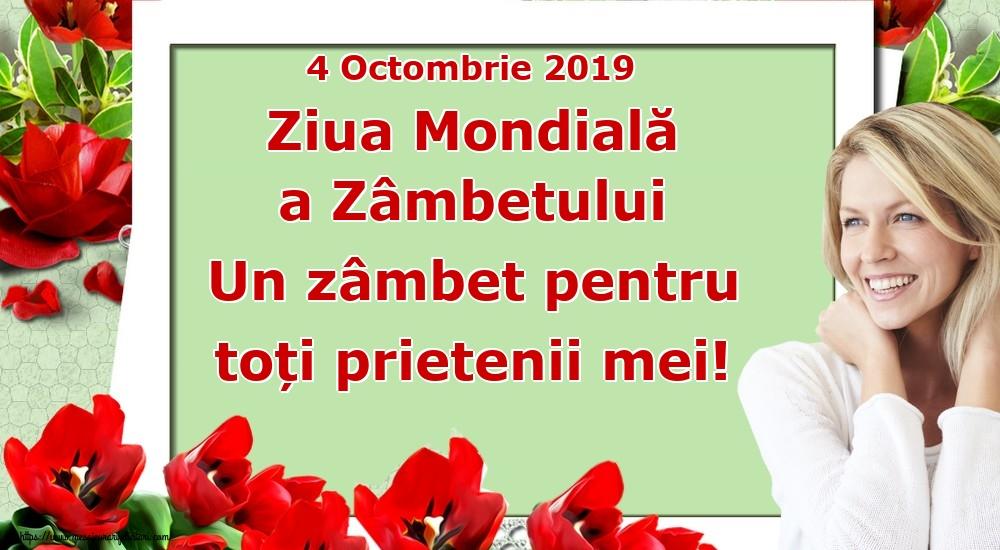 Felicitari de Ziua Zâmbetului - 4 Octombrie 2019 Ziua Mondială a Zâmbetului Un zâmbet pentru toți prietenii mei! - mesajeurarifelicitari.com