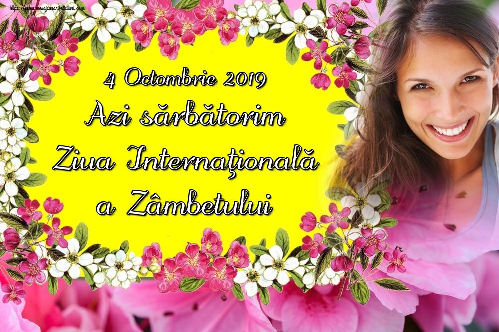 Felicitari de Ziua Zâmbetului - 4 Octombrie 2019 Azi sărbătorim Ziua Internaţională a Zâmbetului